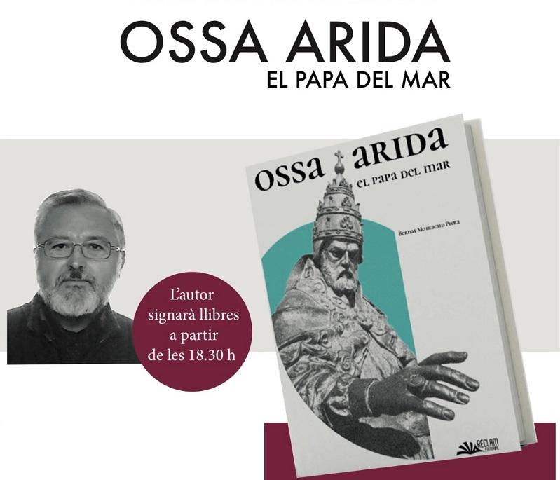 LA ÚLTIMA NOVELA DE BERNAT MONTAGUD, OSSA ARIDA. EL PAPA DEL MAR